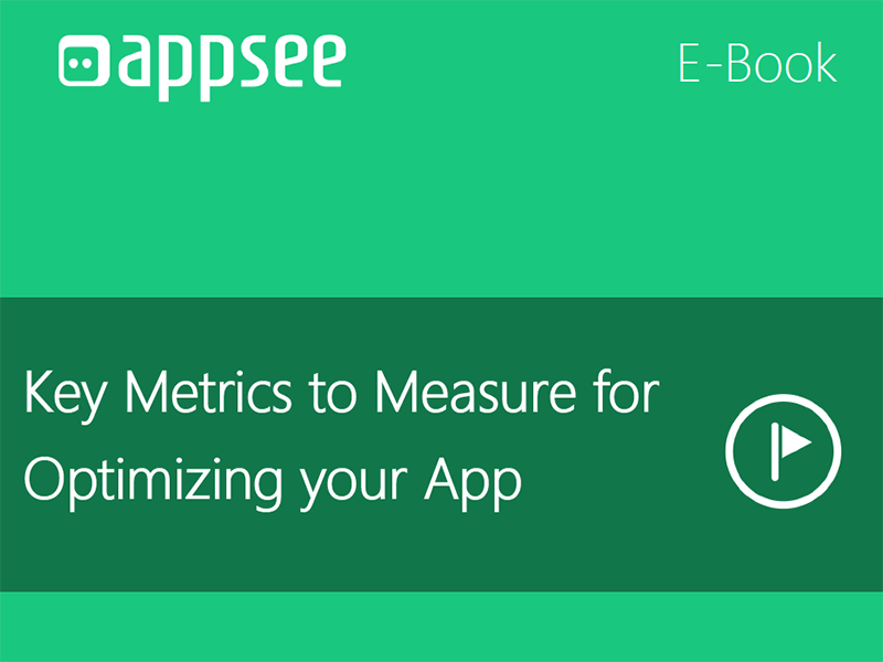 Key-Metrics-to-Measure-for-Optimizing-your-App-Appsee-eBook
