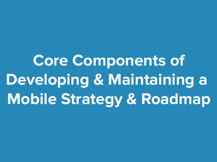 Learn the 4 Steps of Developing a Mobile App Strategy & Roadmap (Free eBook)